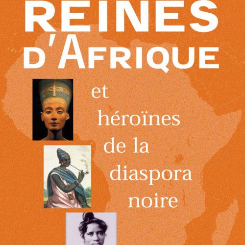 Couverture du livre REINES D'AFRIQUE ET HÉROÏNES DE LA DIASPORA NOIRE